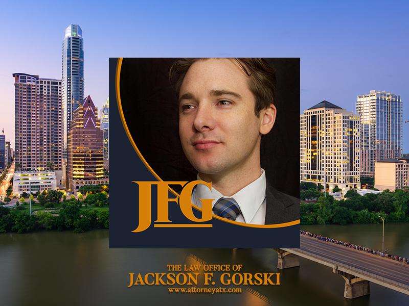 Austin Criminal Defense Lawyer Jackson F. Gorski